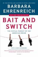 Cover image for Bait and switch : the (futile) pursuit of the American dream