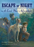 Cover image for Escape by night : a Civil War adventure