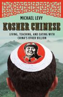 Cover image for Kosher Chinese : living, teaching, and eating with China's other billion