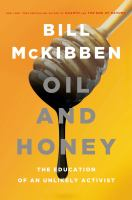 Cover image for Oil and honey : the education of an unlikely activist