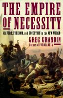 Cover image for The empire of necessity : slavery, freedom, and deception in the New World