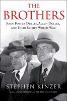 Cover image for The brothers : John Foster Dulles, Allen Dulles, and their secret world war