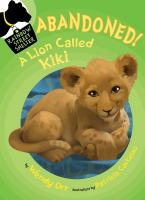 Cover image for Abandoned! : a lion called Kiki