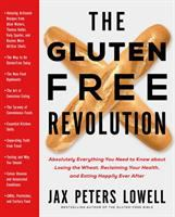 Cover image for The gluten-free revolution : absolutely everything you need to know about losing the wheat, reclaiming your health, and eating happily ever after