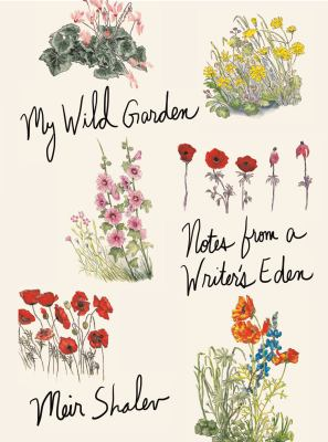 Cover image for My wild garden : notes from a writer's eden