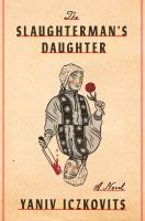 Cover image for The slaughterman's daughter : a novel
