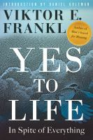 Cover image for Yes to life : in spite of everything