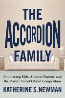 Cover image for The accordion family : boomerang kids, anxious parents, and the private toll of global competition