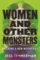 Cover image for Women and other monsters : building a new mythology