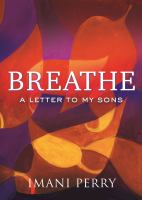 Cover image for Breathe : a letter to my sons