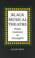 Cover image for Black musical theatre : from coontown to dreamgirls