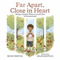 Cover image for Far apart, close in heart : being a family when a loved one is incarcerated