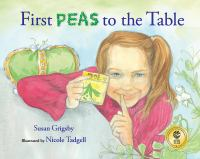 Cover image for First peas to the table : how Thomas Jefferson inspired a school garden