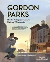 Cover image for Gordon Parks : how the photographer captured black and white America