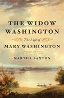Cover image for The widow Washington : the life of Mary Washington