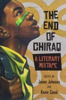 Cover image for The end of Chiraq : a literary mixtape