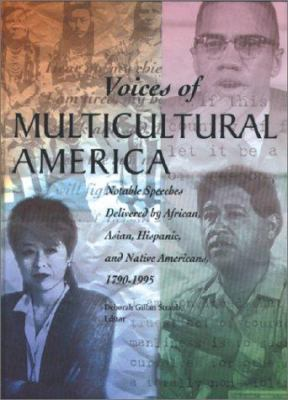 Cover image for Voices of multicultural America : notable speeches delivered by African, Asian, Hispanic, and Native Americans, 1790-1995