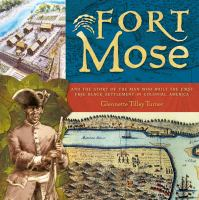 Cover image for Fort Mose : and the story of the man who built the first free black settlement in colonial America
