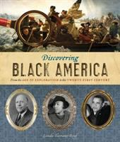 Cover image for Discovering Black America : from the age of exploration to the twenty-first century