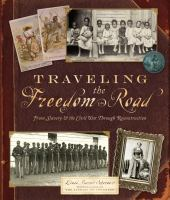 Cover image for Traveling the freedom road : from slavery & the Civil War through Reconstruction