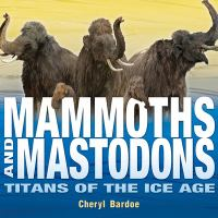 Cover image for Mammoths and mastodons : titans of the Ice Age