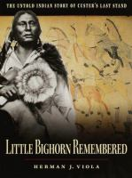 Cover image for Little Bighorn remembered : the untold story of Custer's last stand