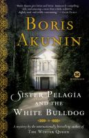 Cover image for Sister Pelagia and the white bulldog : a novel