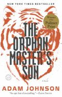 Cover image for The orphan master's son : a novel