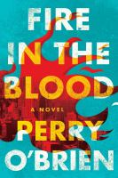 Cover image for Fire in the blood : a novel