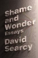 Cover image for Shame and wonder : essays