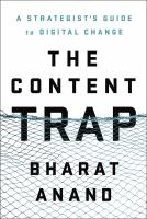 Cover image for The content trap : a strategist's guide to digital change