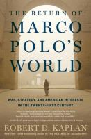 Cover image for The return of Marco Polo's world : war, strategy, and American interests in the twenty-first century