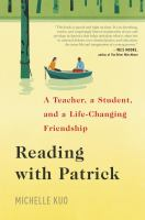Cover image for Reading with Patrick : a teacher, a student, and a life-changing friendship