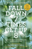 Cover image for Fall down 7 times get up 8 : a young man's voice from the silence of autism