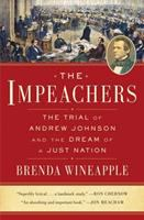 Cover image for The impeachers : the trial of Andrew Johnson and the dream of a just nation