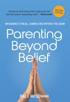 Cover image for Parenting beyond belief : on raising ethical, caring kids without religion