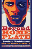 Cover image for Beyond home plate : Jackie Robinson on life after baseball