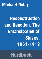 Cover image for Reconstruction and reaction : the black experience of emancipation, 1861-1913