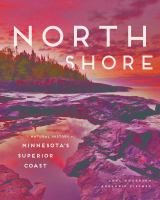 Cover image for North Shore : a natural history of Minnesota's Superior coast