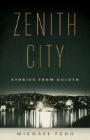 Cover image for Zenith City : stories from Duluth