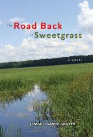 Cover image for The road back to Sweetgrass : a novel