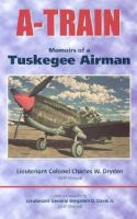 Cover image for A-train : memoirs of a Tuskegee Airman