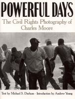 Cover image for Powerful days : the civil rights photography of Charles Moore