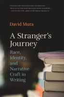 Cover image for A stranger's journey : race, identity, and narrative craft in writing