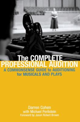 Cover image for The complete professional audition : a commonsense guide to auditioning for musicals and plays