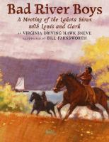 Cover image for Bad River boys : a meeting of the Lakota Sioux with Lewis and Clark