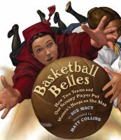 Cover image for Basketball belles : how two teams and one scrappy player put women's hoops on the map