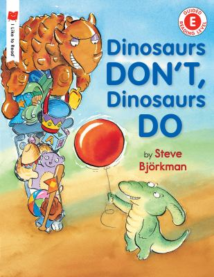 Cover image for Dinosaurs don't, dinosaurs do