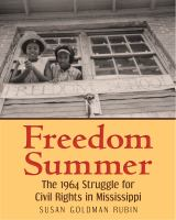Cover image for Freedom Summer : the 1964 Struggle for Civil Rights in Mississippi
