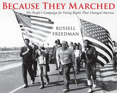 Cover image for Because they marched : the people's campaign for voting rights that changed America